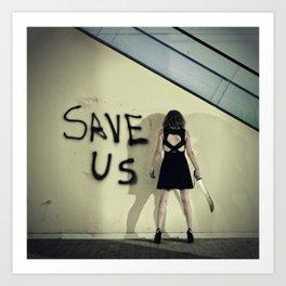 Save Us Art Print