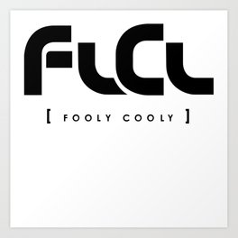 FLCL - Fooly Cooly Art Print