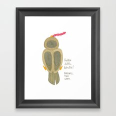 hello little birdie Framed Art Print