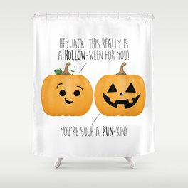You're Such A Pun-Kin! Shower Curtain