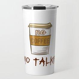 No Coffee No Talkie - Beans Travel Mug