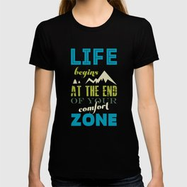 Life begins at the end of your comfort zone. T-shirt