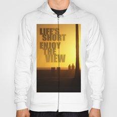 Life's Short, Enjoy the View Hoody