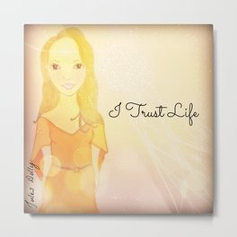I Trust Life Muse Mantra Metal Print