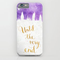 Until the very end Slim Case iPhone 6s