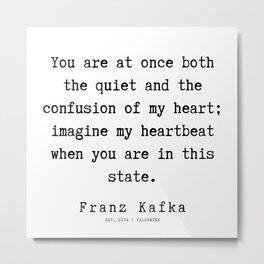 67  | Franz Kafka Quotes | 190910 Metal Print