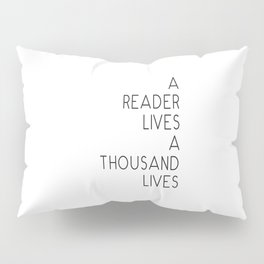 A reader lives a thousand lives quote Pillow Sham