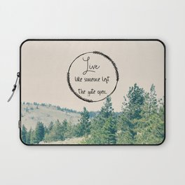 Live Like Someone Left the Gate Open Laptop Sleeve