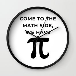 Come To The Math Side, We Have Pi Wall Clock