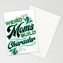 Funny Gift for Mom Weird Moms Build Character Mother Gift Stationery Cards