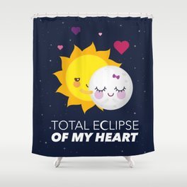 Total eclipse of my heart Shower Curtain