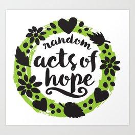 Random Acts of Hope Art Print