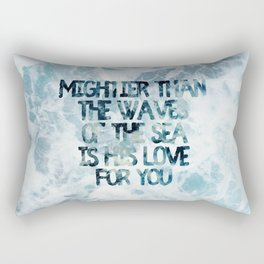Mightier Than the Waves Rectangular Pillow
