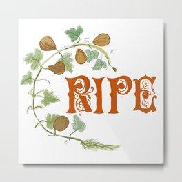 Ripe Metal Print