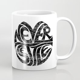 Never Settle. Coffee Mug