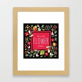 We are the Flower Children Framed Art Print