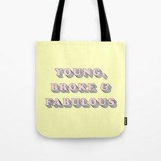 Young, Broke & Fabulous - Typography Design Tote Bag