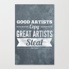 Great artists steal Canvas Print