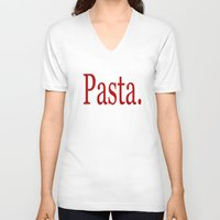 pasta V-neck T-shirts featuring Pasta by Pan Fox Productions