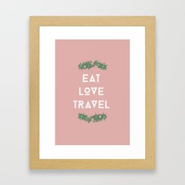 Eat love travel  Framed Art Print