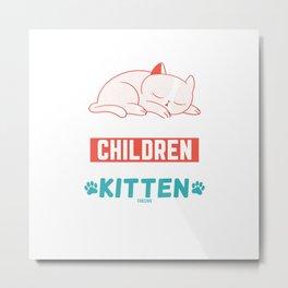 Children Cat cat mummy saying Metal Print