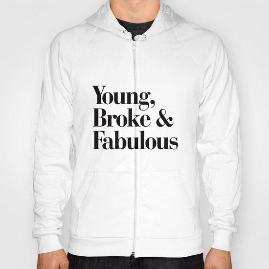 Young, Broke & Fabulous Hoody