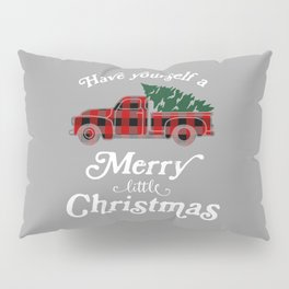 Have yourself a Merry little Christmas Vintage Truck Pillow Sham
