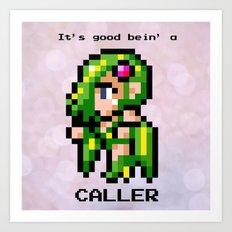 It's Good Bein' A Caller Art Print