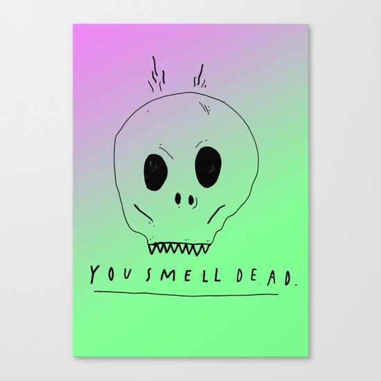 YOU SMELL BAD Canvas Print