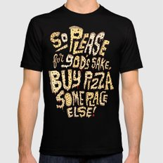 Buy Pizza Someplace Else! Mens Fitted Tee MEDIUM Black