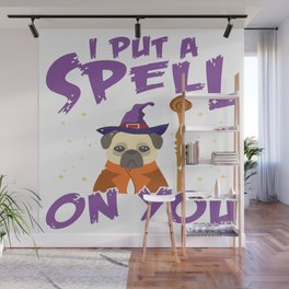 Halloween Funny Wizard Pug Quote For Dog Lover Wall Mural