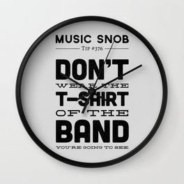 The Shirt of the Band — Music Snob Tip #376 Wall Clock