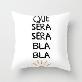 QUE SERA SERA BLA BLA - music lyric quote Throw Pillow