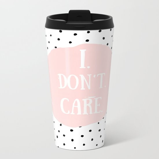 I DON´T CARE! Black Polkadots on white  and pink Typography on #Society6 Metal Travel Mug