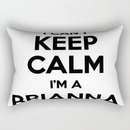 I cant keep calm I am a BRIANNA Rectangular Pillow