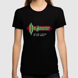 Castlevania - Die Monster. You Don't Belong In This World! T-shirt