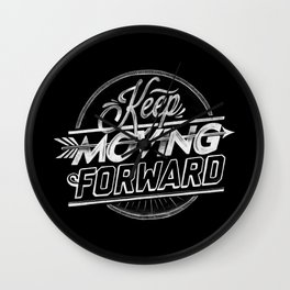 KEEP MOVING FORWARD Wall Clock