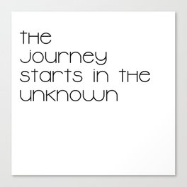 The Journey Starts in the Unknown (Black) Canvas Print