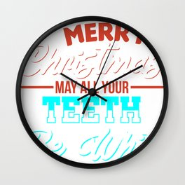 May All Your Teeth Be White Dentist Dental Gift Wall Clock