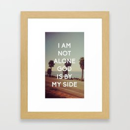 I Am Not Alone, God Is By My Side - Bible Quote - Inspirational Quote Framed Art Print