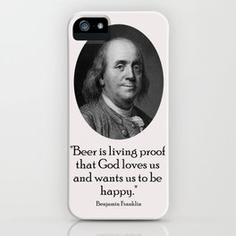 Benjamin Franklin and Quote About Beer iPhone Case