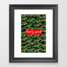 'Fairly Good' Camo Framed Art Print