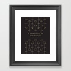 Be In Love With Your life Framed Art Print