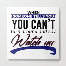 Show Them How It's Done Metal Print