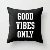 good vibes only Throw Pillows featuring Good Vibes Only by Deadly Designer