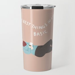 The best things in life are basic Travel Mug