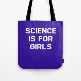 Science Is For Girls Tote Bag