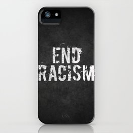 End racism, fight for your rights iPhone Case