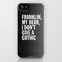 Franklin, my dear, I don't give a gothic iPhone Case