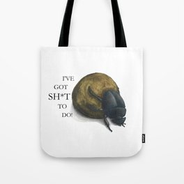 I've got sh*t to do - Dung beetle Tote Bag